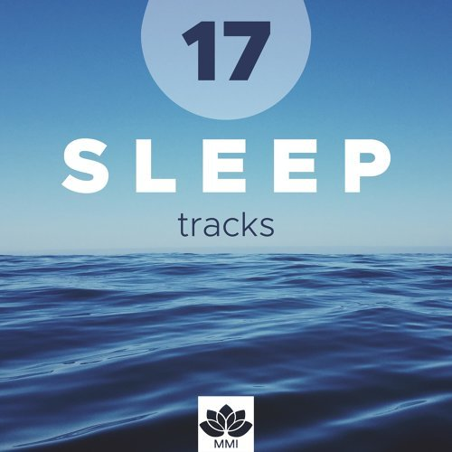 17 Sleep Tracks - Calming Nature Sounds, Relaxing Music, Peaceful Piano Music to Carry On your Positive Attitude