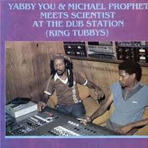 Yabby You Prophet Meet The Scientist at The Dub Station