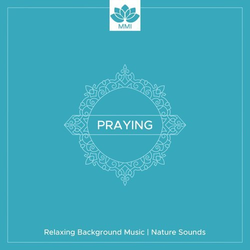 Praying - Relaxing Background Music, Nature Sounds, Peaceful Piano Music, Instrumental Hymn, Rainbow Music