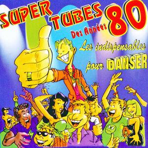 Super tubes des années 80
