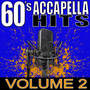 60's Accapella Hits Volume 2