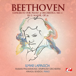Beethoven: Concerto for Piano & Orchestra No. 4 in G Major, Op. 56 (Digitally Remastered)