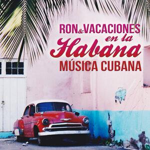 Ron y Vacaciones en la Habana. Música de Cubana