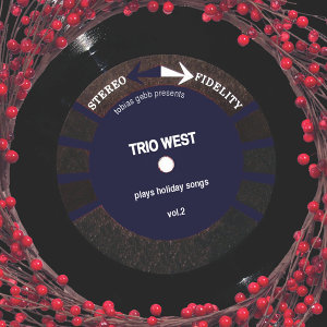 Trio West Plays Holiday Songs Volume 2