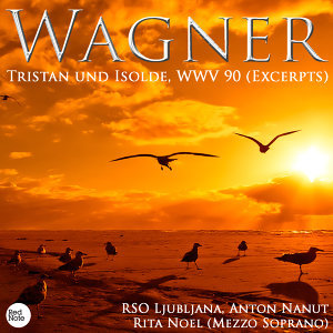Wagner: Tristan und Isolde, WWV 90 (Excerpts)