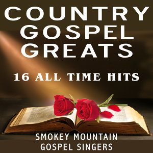 Country Gospel Greats - 16 All Time Hits