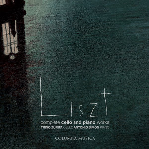 Franz Liszt: Complete Cello and Piano Works
