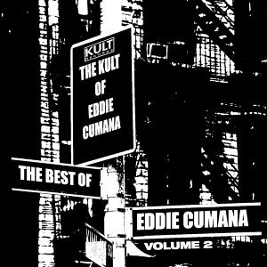 KULT Records Presents: The Best Of Eddie Cumana - Volume 2
