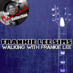 Walking With Frankie Lee - [The Dave Cash Collection]