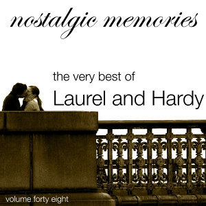Nostalgic Memories-The Very Best Of Laurel And Hardy-Vol. 48