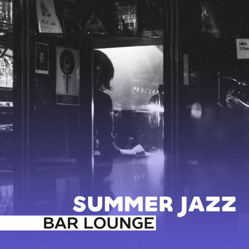 Summer Jazz Bar Lounge – Smooth Jazz Instrumental, Relaxed Vibes, Jazz Session, Ambient Lounge