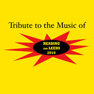 Tribute to the Music of Reading and Leeds Festival 2010
