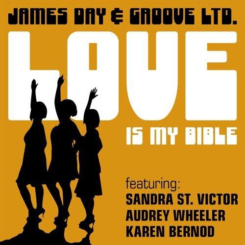 Love Is My Bible (feat. Sandra St. Victor, Audrey Wheeler, Karen Bernod & Groove Ltd.)