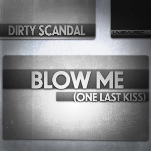 Blow Me (One Last Kiss)