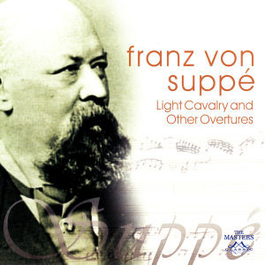 Von Suppé: Light Cavalry and Other Overtures