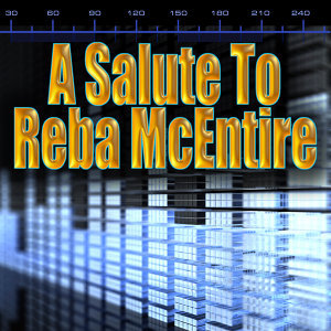 A Salute To Reba McEntire