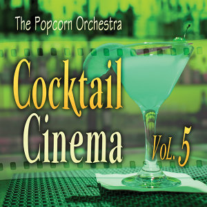 Cocktail Cinema Vol. 5