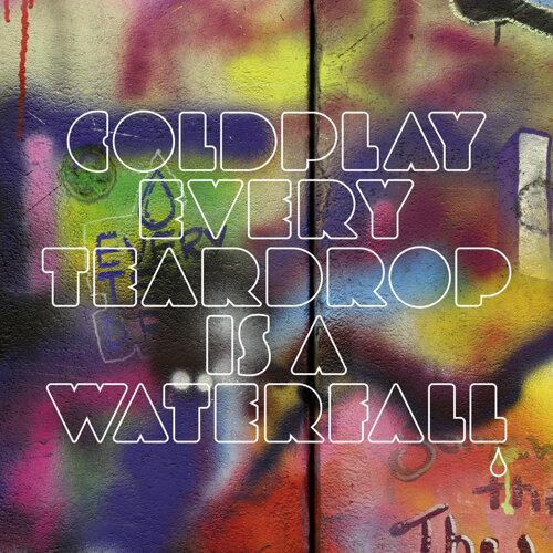 Every Teardrop Is a Waterfall - Single Version