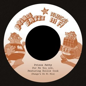 For Me You Are/Say What You're Saying - Prince Fatty Versus Mungo's Hi Fi