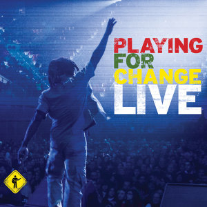 Playing For Change Live - Digital eBooklet
