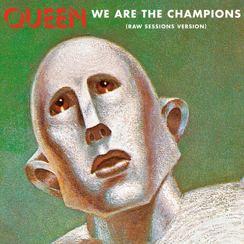 We Are The Champions - Raw Sessions Version