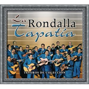 Tesoros de Colección - La Rondalla Tapatía