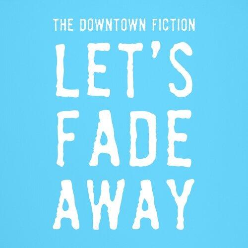 Let's Fade Away