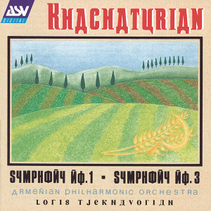 Khachaturian: Symphonies Nos.1 and 3