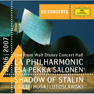 DG Concert LA 2006/2007 - Shadow of Stalin - Ligeti: Concerto Romanesc / Husa: Music for Prague / Lutoslawski: Concerto for Orchestra