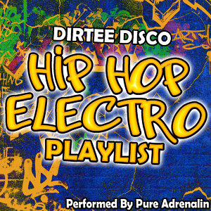 Dirtee Disco: Hip Hop Electro Playlist