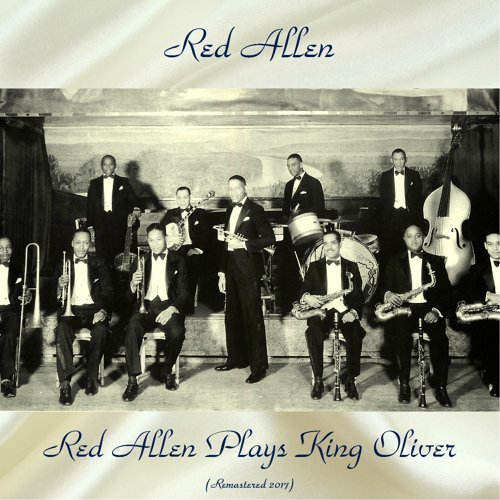 Red Allen Plays King Oliver - Remastered 2017