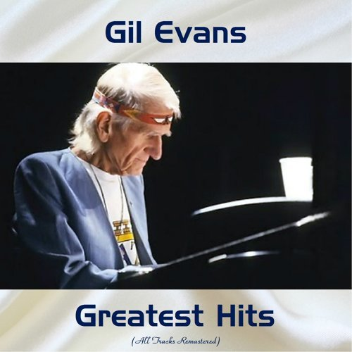 Gil Evans Greatest Hits - Remastered 2017