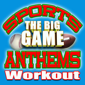 Sports Anthems! Cardio Workout