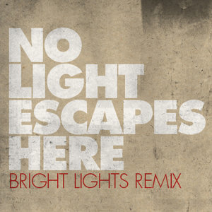No Light Escapes Here - Bright Lights Remix