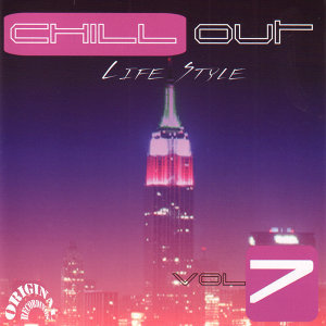 Chill Out Life Style Vol. 7 (Original Recordings)