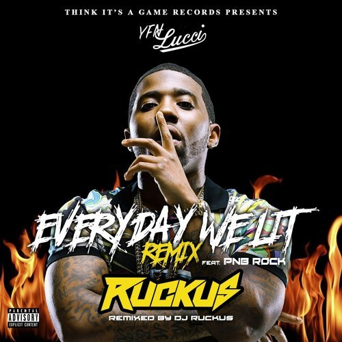 Everyday We Lit (feat. PnB Rock) - DJ Ruckus Remix