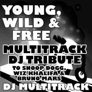Young, Wild & Free (Multitrack DJ Tribute to Snoop Dogg, Wiz Khalifa & Bruno Mars)