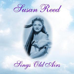 Susan Reed Sings Old Airs