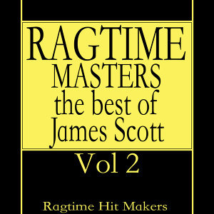 Ragtime Masters - The Best of James Scott Vol. 2