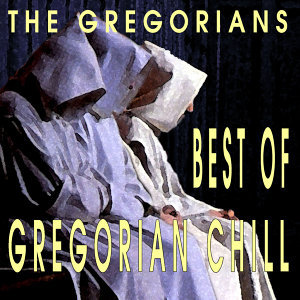 Best Of Gregorian Chill