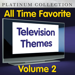 All Time Favorite Television Themes Vol  2