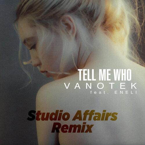 Tell Me Who - Studio Affairs Remix