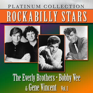 Rockabilly Stars: The Everly Brothers, Bobby Vee & Gene Vincent, Vol. 1