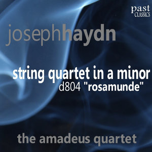 "Haydn: String Quartet in A Minor, D. 804 - ""Rosamunde"""