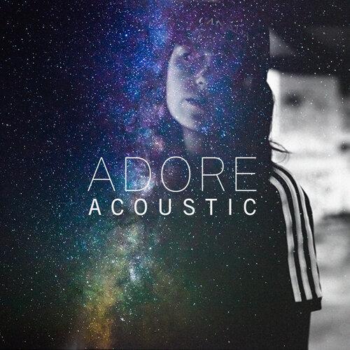 Adore - Acoustic