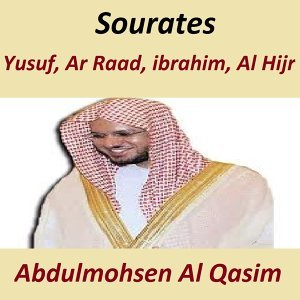 Sourates Yusuf, Ar Raad, Ibrahim, Al Hijr - Quran - Coran - Islam