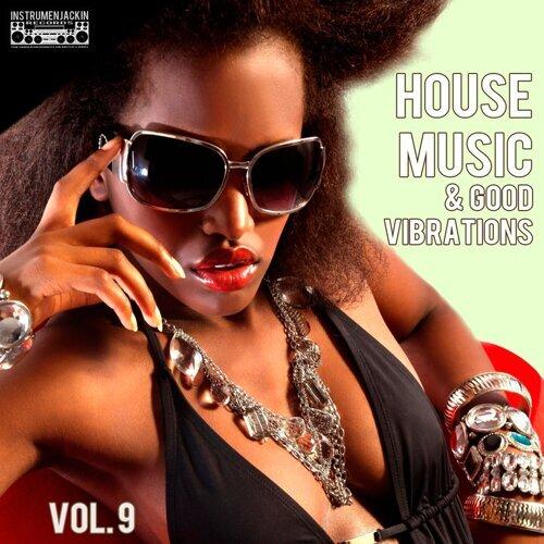 House Music & Good Vibrations, Vol. 9