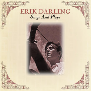 Erik Darling Sings And Plays