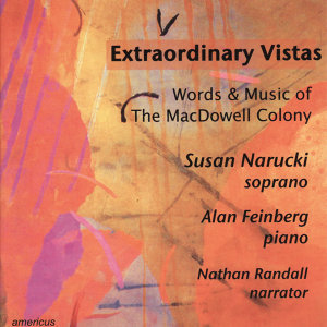 Extraordinary Vistas - Words & Music of the MacDowell Colony