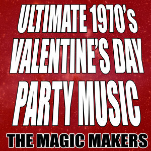 Ultimate 1970's Valentine's Day Party Music